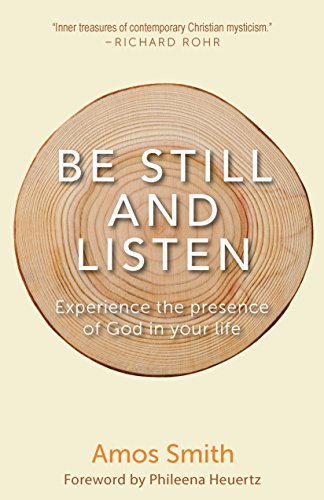 Be Still and Listen: Experience the Presence of God in Your Life from Paraclete Press (MA)