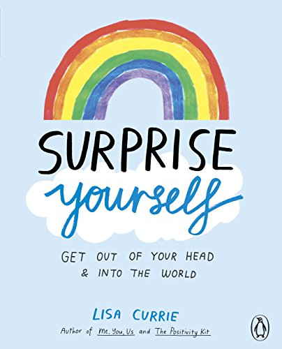 Surprise Yourself: Get Out of Your Head and Into the World from Penguin