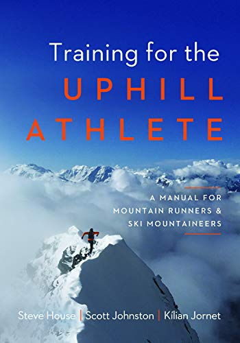 Training for the Uphill Athlete: A Manual for Mountain Runners and Ski Mountaineers from Patagonia