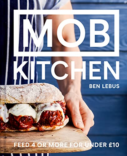 Mob Kitchen: Feed 4 or more for under 10 pounds from Pavilion Books