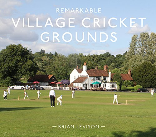 Remarkable Village Cricket Grounds (Remarkable Illustrated Sports) from Pavilion Books