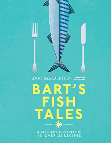 Bart's Fish Tales: A fishing adventure in over 100 recipes from Pavilion Books