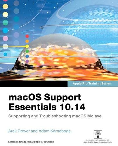macOS Support Essentials 10.14 - Apple Pro Training Series: Supporting and Troubleshooting macOS Mojave, 1/e from Peachpit Press