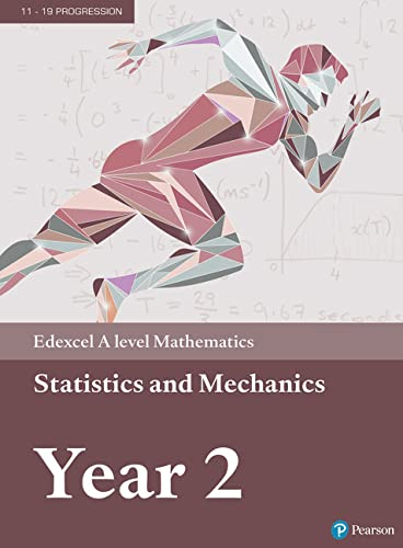 Edexcel A level Mathematics Statistics & Mechanics Year 2 Textbook + e-book (A level Maths and Further Maths 2017) from Pearson Education