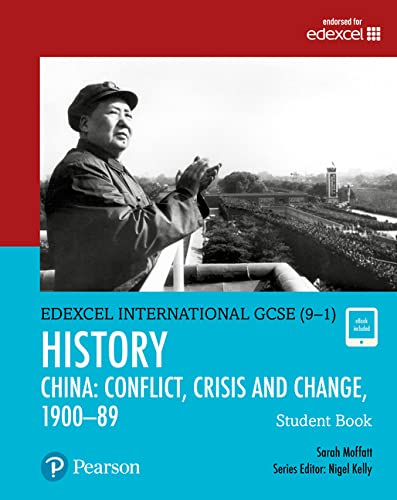 Pearson Edexcel International GCSE (9-1) History: Conflict, Crisis and Change: China, 1900-1989 Student Book from Pearson Education