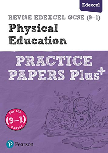 REVISE Edexcel GCSE (9-1) Physical Education Practice Papers Plus: for the 2016 qualifications (Revise Edexcel GCSE Physical Education 16) from Pearson Education