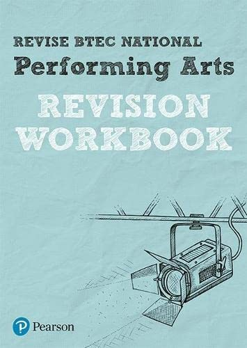 Revise BTEC National Performing Arts Revision Workbook (REVISE BTEC Nationals in Performing Arts) from Pearson Education Limited