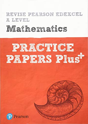 Revise Edexcel A level Mathematics Practice Papers Plus: for the 2017 qualifications (REVISE Edexcel GCE Maths 2017) from Pearson Education
