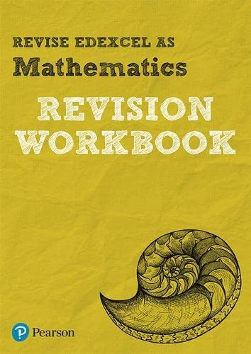 REVISE EDEXCEL AS Mathematics: REVISION WORKBOOK: for the 2017 qualifications (REVISE Edexcel GCE Maths 2017) from Pearson Education Limited