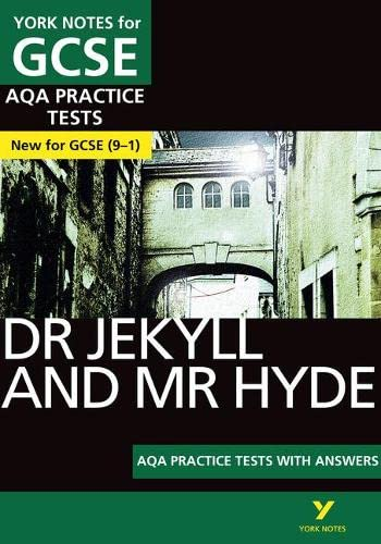 DR JEKYLL AND MR HYDE: AQA PRACTICE TESTS WITH ANSWERS (York Notes) from Pearson Education