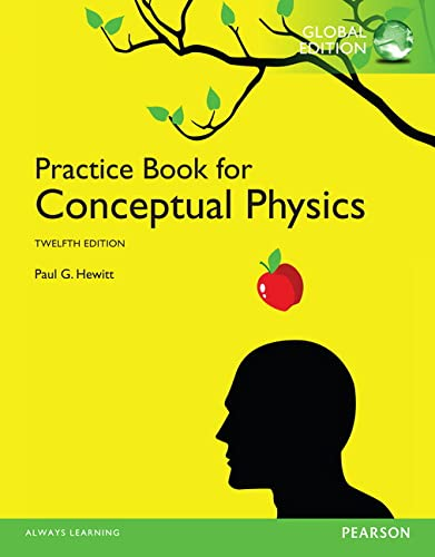The Practice Book for Conceptual Physics, Global Edition: Global Edition from Pearson