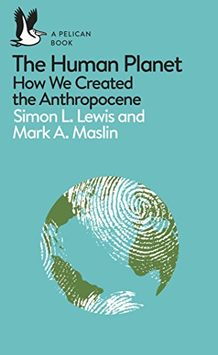 The Human Planet: How We Created the Anthropocene from Pelican