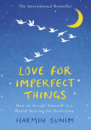 Love for Imperfect Things: How to Accept Yourself in a World Striving for Perfection from Penguin Life