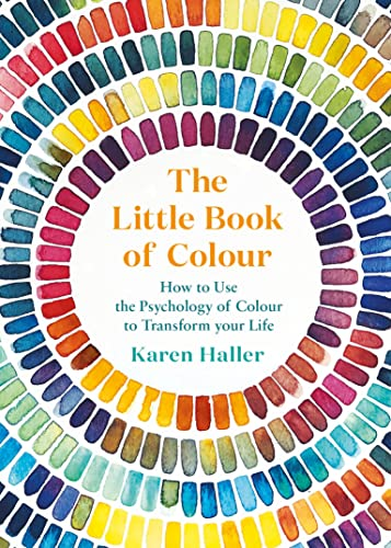 The Little Book of Colour: How to Use the Psychology of Colour to Transform Your Life from Penguin Life