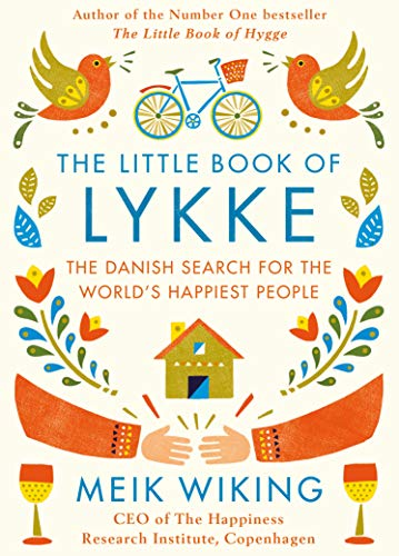 The Little Book of Lykke: The Danish Search for the World's Happiest People from Linzi Loveland