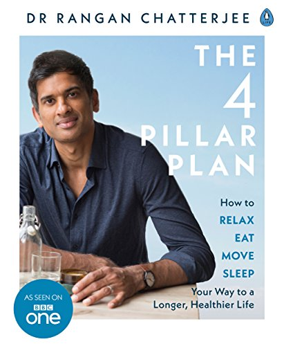 The 4 Pillar Plan: How to Relax, Eat, Move and Sleep Your Way to a Longer, Healthier Life from Penguin Life