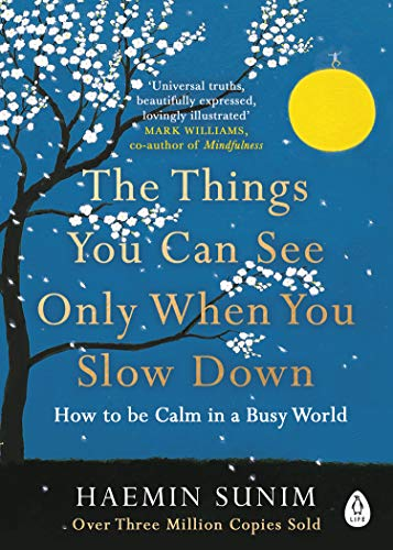 The Things You Can See Only When You Slow Down: How to be Calm in a Busy World from Penguin Life
