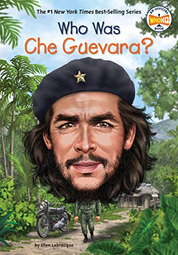 Who Was Che Guevara? from Penguin Workshop