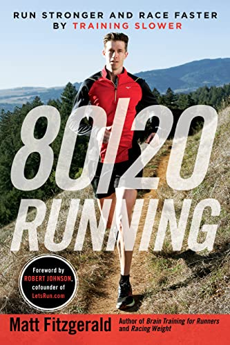 80/20 Running: Run Stronger and Race Faster by Training Slower from Penguin