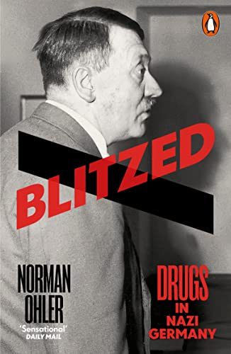 Blitzed: Drugs in Nazi Germany from Penguin