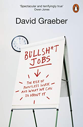 Bullshit Jobs: The Rise of Pointless Work, and What We Can Do About It from Penguin