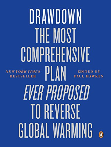 Drawdown: The Most Comprehensive Plan Ever Proposed to Reverse Global Warming from Penguin