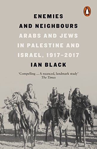 Enemies and Neighbours: Arabs and Jews in Palestine and Israel, 1917-2017 from Penguin