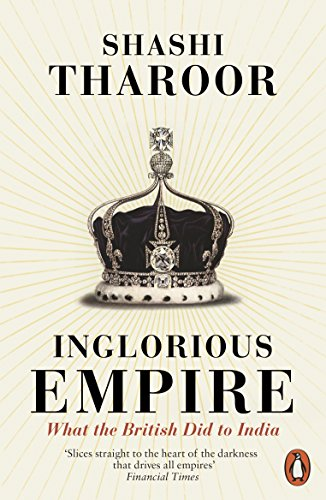 Inglorious Empire: What the British Did to India from Penguin