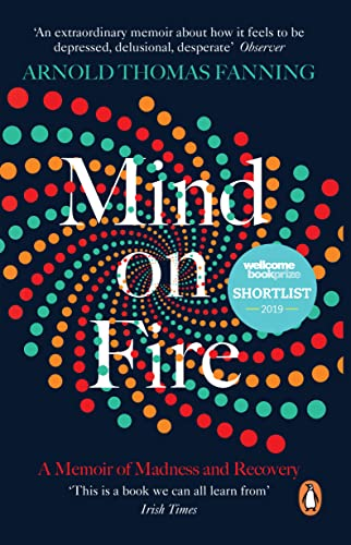 Mind on Fire: Shortlisted for the Wellcome Book Prize 2019 from Penguin