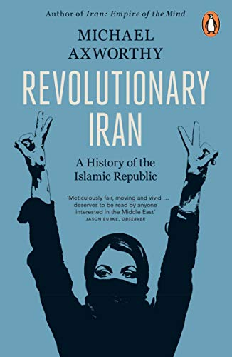 Revolutionary Iran: A History of the Islamic Republic Second Edition from Penguin