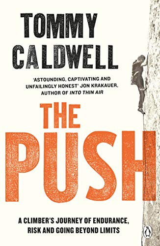 The Push: A Climber's Journey of Endurance, Risk and Going Beyond Limits from Penguin