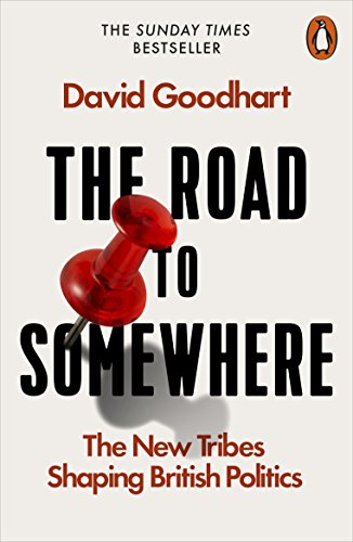 The Road to Somewhere: The New Tribes Shaping British Politics from Penguin