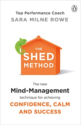 The SHED Method: The new mind management technique for achieving confidence, calm and success from Penguin