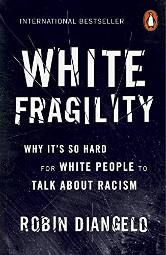 White Fragility: Why It's So Hard for White People to Talk About Racism from Penguin