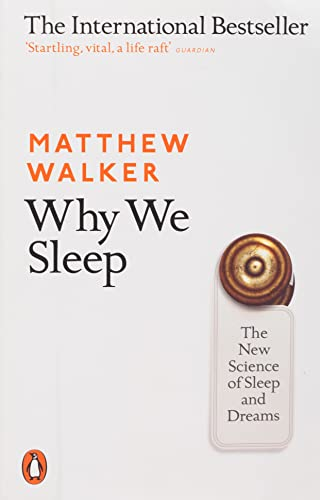 Why We Sleep: The New Science of Sleep and Dreams from Penguin
