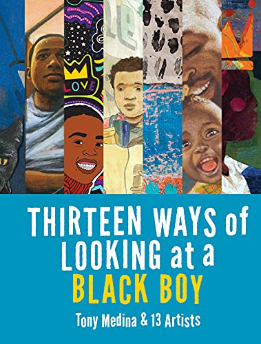 Thirteen Ways of Looking at a Black Boy from Penny Candy Books