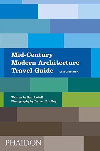 Mid-Century Modern Architecture Travel Guide: East Coast USA from Phaidon Press