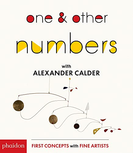 One & Other Numbers with Alexander Calder (First Concepts With Fine Artists) from Phaidon Press