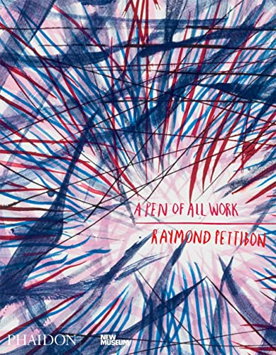 Raymond Pettibon: A Pen of All Work: Published in Association with the New Museum from Phaidon Press