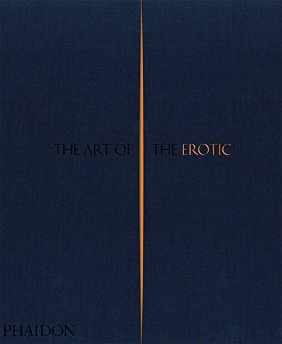 The Art of the Erotic from Phaidon Press