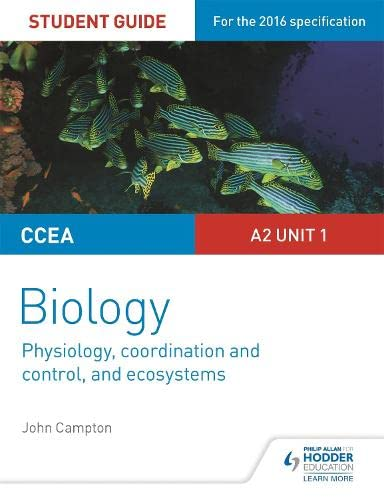 CCEA A2 Unit 1 Biology Student Guide: Physiology, Co-ordination and Control, and Ecosystems from Philip Allan