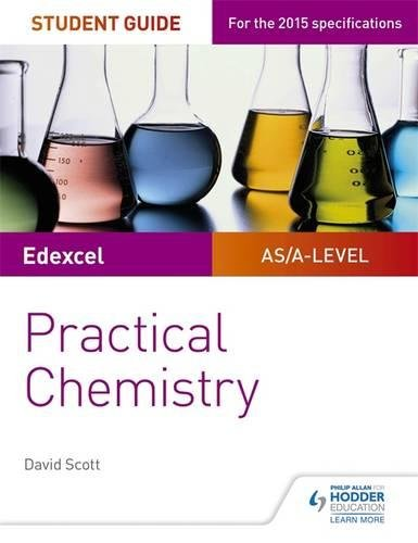 Edexcel A-level Chemistry Student Guide: Practical Chemistry from Hodder Education