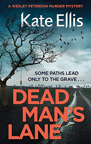 Dead Man's Lane: Book 23 in the DI Wesley Peterson crime series from Piatkus