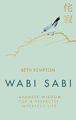 Wabi Sabi: Japanese Wisdom for a Perfectly Imperfect Life from Piatkus