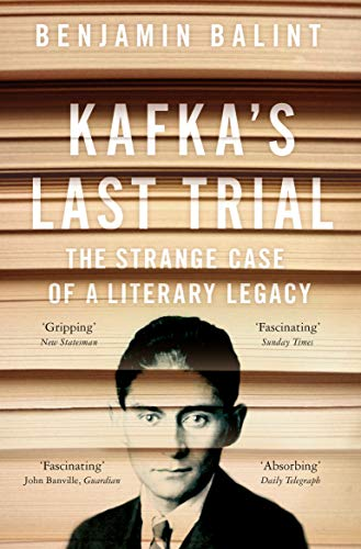 Kafka's Last Trial: The Case of a Literary Legacy from Picador