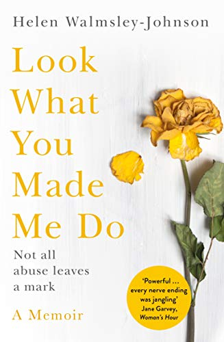 Look What You Made Me Do: A Powerful Memoir of Coercive Control from Picador