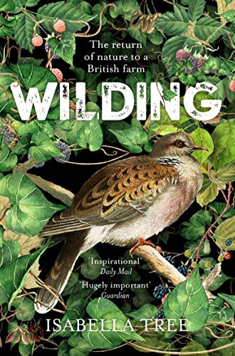 Wilding: The Return of Nature to a British Farm from Picador