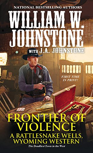 Frontier of Violence (Rattlesnake Wells, Wyoming) from Pinnacle Books
