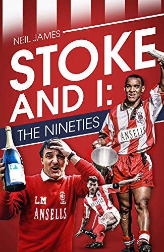 Stoke and I: The Nineties from Pitch Publishing Ltd