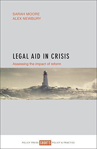 Legal aid in crisis: Assessing the Impact of Reform (Shorts: Policy & Practice) from Policy Press